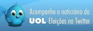 Acompanhe o noticiário do UOL Eleições no Twitter